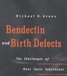 bendectin-birth-defects-challenges-mass-toxic-substances-litigation-michael-d-green-paperback-cover-art