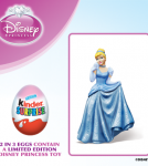 Kinder Cinderella Princess Limited Edition