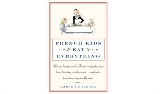 Book Picks: French Kids Eat Everything (Ands Yours Can, Too)