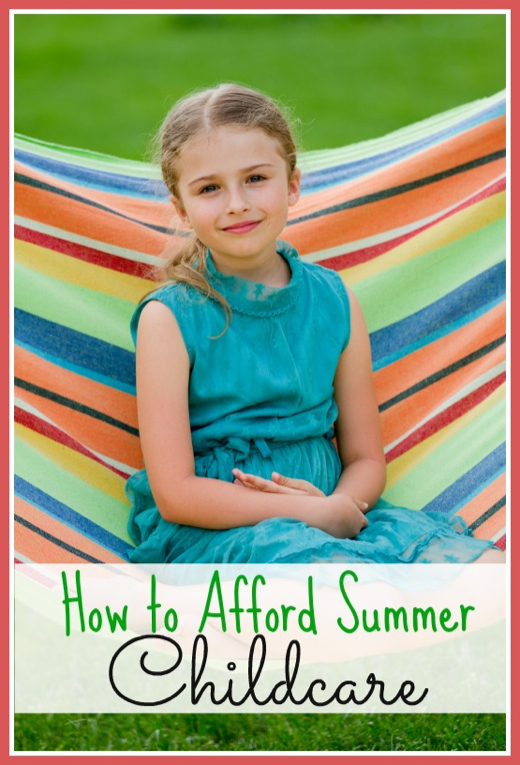 How To Afford Summer Childcare
