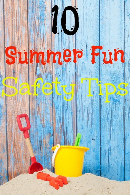10 Summer Fun Safety Tips