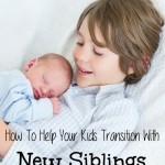 How To Help Your Kids Transition With New Siblings