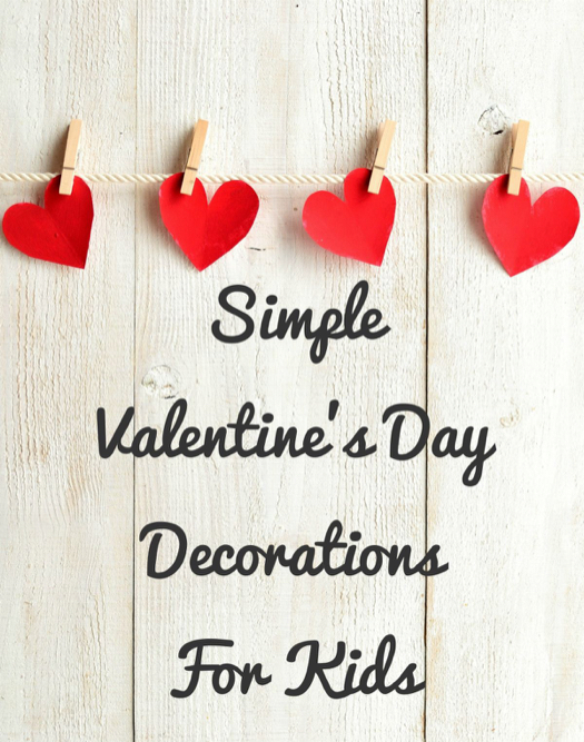 Simple valentine 39 s day decorations for kids celeb baby for B day decoration