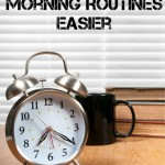 Tips For Making Morning Routines Easier