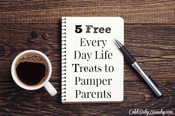 5 Free Every Day Life Treats to Pamper Parents