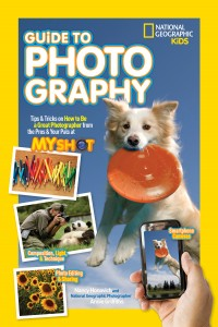 National Geographic Kids Guide To Photography – Amazing Resource For Little Photographers