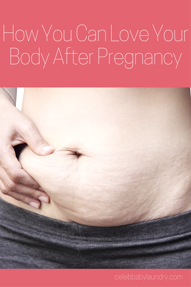 Here's How You Can Love Your Body After Pregnancy