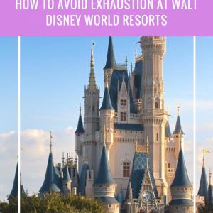 How to Avoid Exhaustion at Walt Disney World Resorts