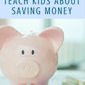 Fun Ways to Teach Kids About Saving Money