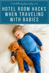 Hotel Room Hacks When Traveling with Babies