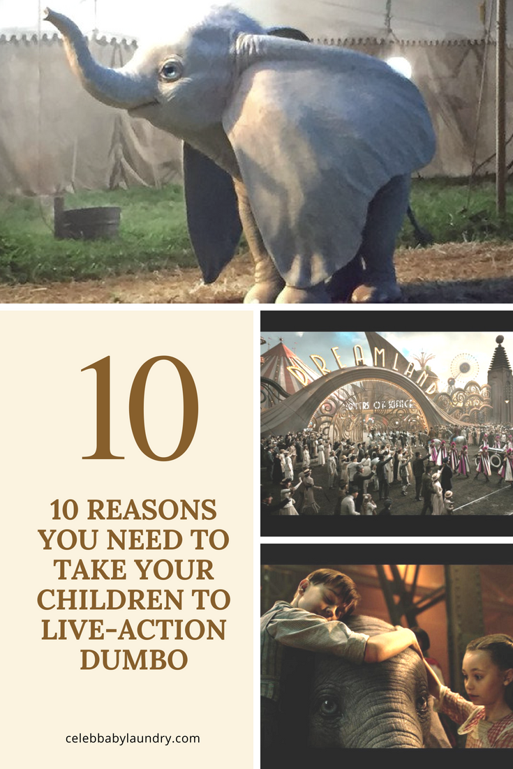 10 Reasons You Need to Take Your Children to the Live-Action Dumbo